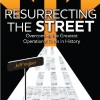 Resurrecting the Street: Overcoming the Greatest Operational Crisis in History by Jeff Ingber
