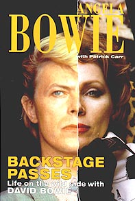 The book, Backstage Passes, Life on the Wild Side with David Bowie was authored by Bowie's ex-wife, Angela Bowie.